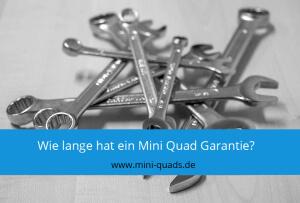 ▶ Wie lange hat ein Mini Quad Garantie?