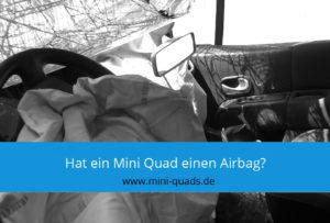 ▶ Gibt es beim Mini Quad einen Airbag?