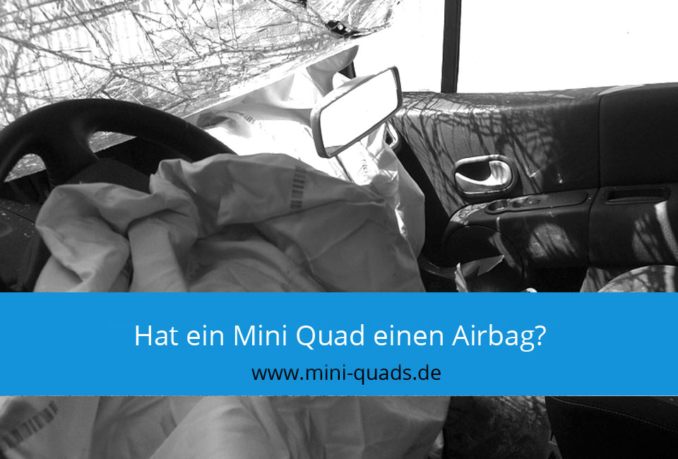 Gibt es beim Mini Quad einen Airbag?