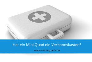 ▶ Hat ein Mini Quad einen Verbandskasten?