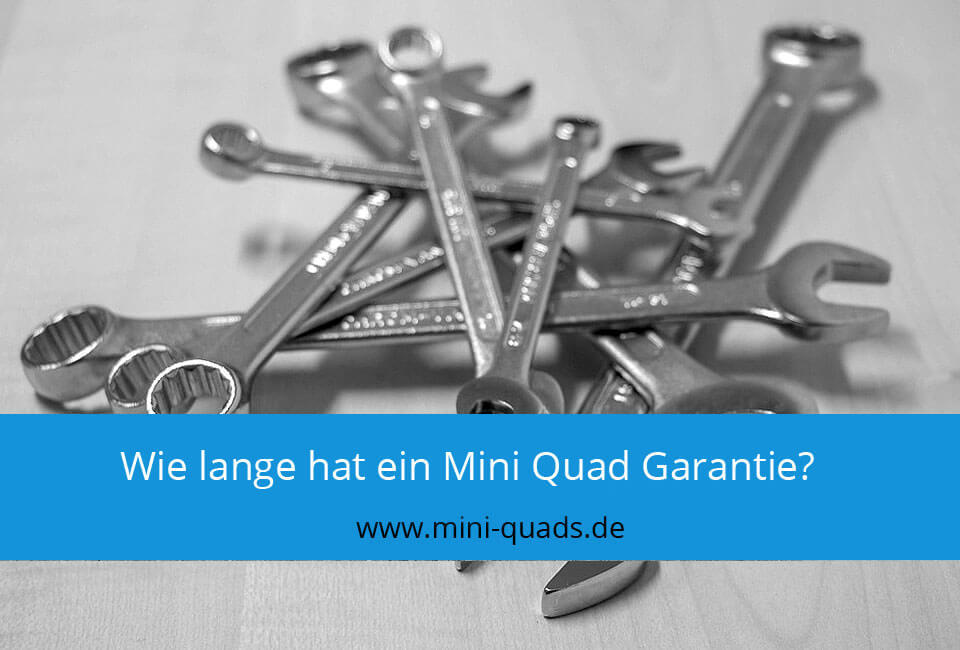 Mini Quad Garantie
