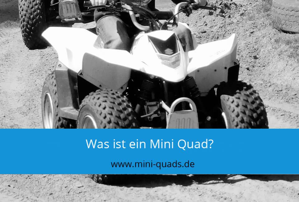 Was ist ein Mini Quad?