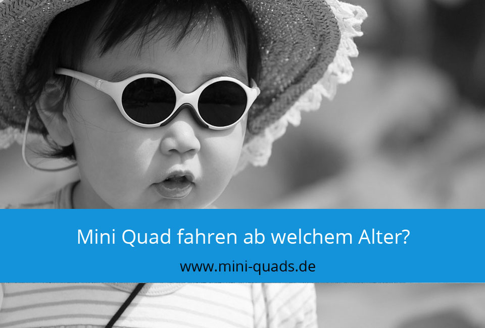 Mini Quad ab welchem Alter?
